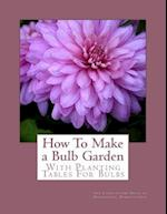How to Make a Bulb Garden