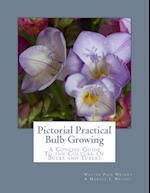 Pictorial Practical Bulb Growing