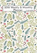 2018 Weekly & Monthly Planner 7 X10 Inches