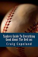 Yankees Guide to Everything Good about the Red Sox