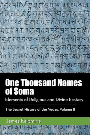 One Thousand Names of Soma: Elements of Religious and Divine Ecstasy