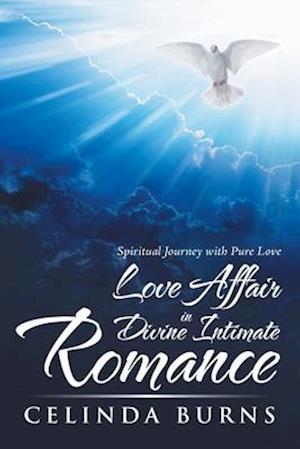 Love Affair in Divine Intimate Romance: Spiritual Journey with Pure Love