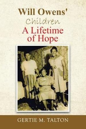 Will Owens' Children: A Lifetime of Hope
