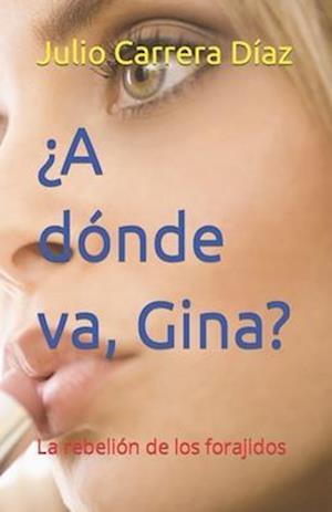 ¿a Dónde Va, Gina?