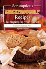 Scrumptious Snickerdoodle Recipes to Brighten Up Your Brunch