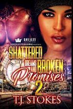 Shattered Dreams & Broken Promises 2