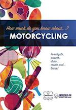 How Much Do You Know About... Motorcycling