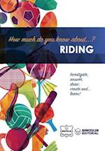 How Much Do You Know About... Riding