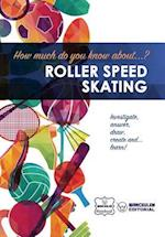 How Much Do You Know About... Roller Speed Skating