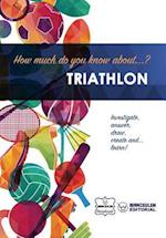 How Much Do You Know About... Triathlon
