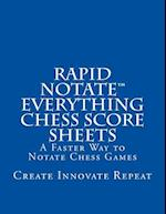 Rapid Notate Everything Chess Score Sheets