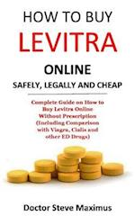 How to Buy Levitra Online Safely, Legally and Cheap