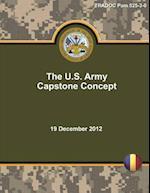 Tp525-3-0 Tradoc Pam 525-3-0 the U.S. Army Capstone Concept 19 December 2012