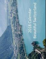 2018 Calendar Beautiful Switzerland
