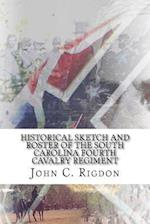 Historical Sketch and Roster of the South Carolina Fourth Cavalry Regiment