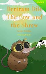 The Cow and the Shrew (Bertram Bile)