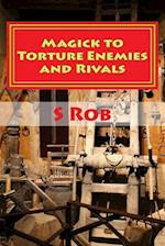 Magick to Torture Enemies and Rivals
