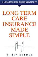 Long Term Care Insurance Made Simple