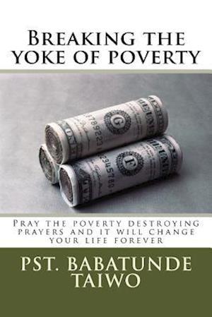 Breaking the Yoke of Poverty