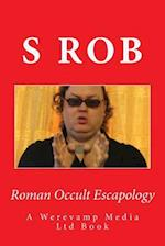 Roman Occult Escapology