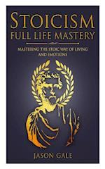 Stoicism Full Life Mastery