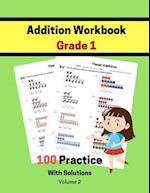 Addition Workbook Grade 1 100 Practice with Solutions Volume 2