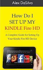 How Do I Set Up My Kindle Fire HD