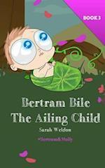 The Ailing Child (Bertram Bile)