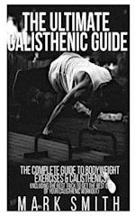 The Ultimate Calisthenic Guide