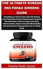 The Ultimate Korean Red Panax Ginseng Guide