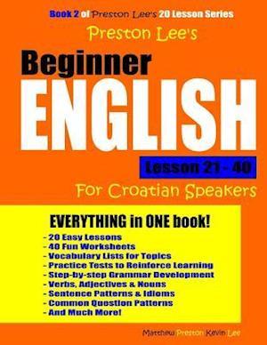 Preston Lee's Beginner English Lesson 21 - 40 for Croatian Speakers