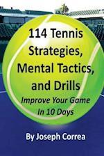 114 Tennis Strategies, Mental Tactics, and Drills
