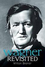 Wagner Revisited af Milton Brener