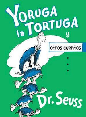 Yoruga La Tortuga Y Otros Cuentos (Yertle the Turtle and Other Stories Spanish Edition)