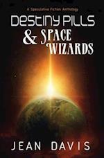 Destiny Pills & Space Wizards