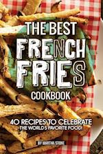 The Best French Fries Cookbook
