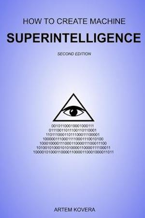 How to Create Machine Superintelligence
