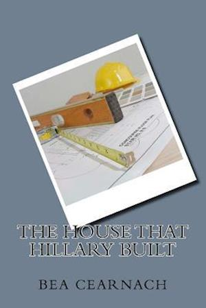 The House That Hillary Built