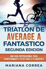 Triatlon de Average a Fantastico Segunda Edicion