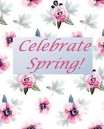 Celebrate Spring!