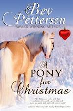 A Pony for Christmas af Bev Pettersen