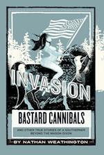 Invasion of the Bastard Cannibals
