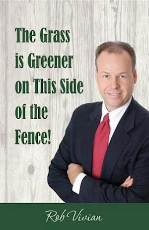 Grass is Greener on This Side of the Fence af Rob Vivian