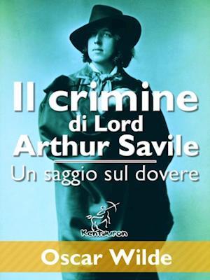 Il crimine di Lord Arthur Savile (Un saggio sul dovere) af Oscar Wilde