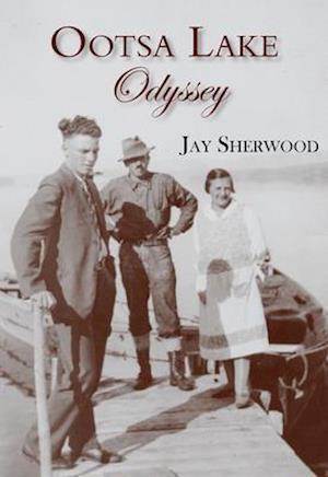 Bog, paperback Ootsa Lake Odyssey af Jay Sherwood
