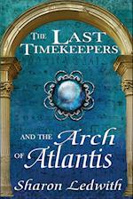 The Last Timekeepers and the Arch of Atlantis (Last Timekeepers, nr. 1)