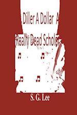 A Diller a Dollar a Really Dead Scholar af S. G. Lee