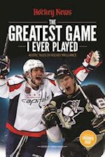 The Greatest Game I Ever Played af The Hockey News