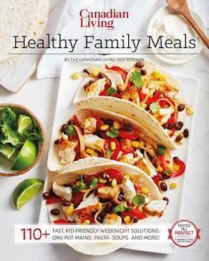Bog, paperback Healthy Family Meals af Canadian Living Test Kitchen