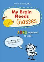 My Brain Needs Glasses